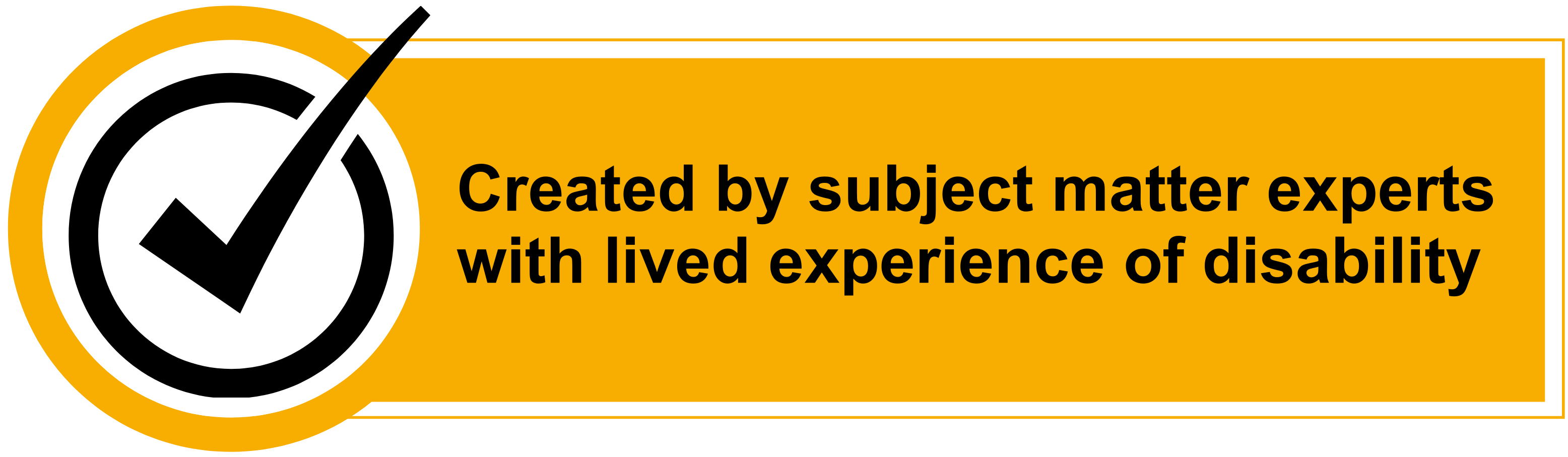 Created by subject matter experts with lived experience of disability