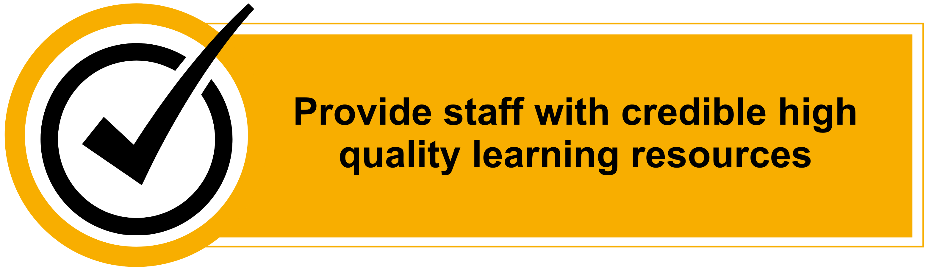 Provide staff with credible high quality learning resources